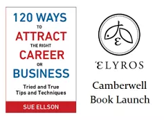 Book Launch – 120 Ways To Attract The Right Career Or Business by Sue Ellson